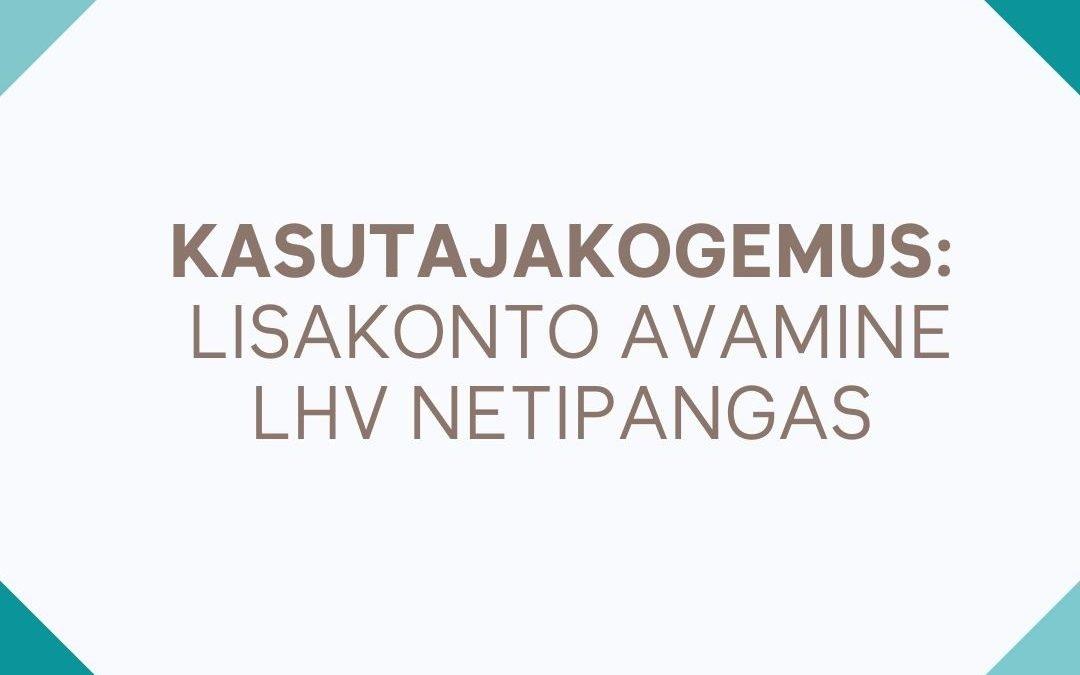 Lisakonto avamine LHV netipangas