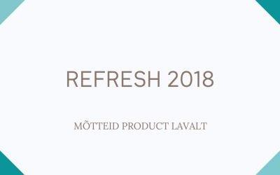 Refresh 2018: mõtteid Product lavalt